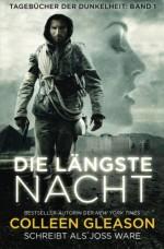 Die Längste Nacht: Tagebücher der Dunkelheit: Buch 1 (German Edition) - Colleen Gleason, Joss Ware, Philine Tucker