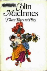Three Years To Play - Colin MacInnes