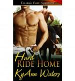 Hard Ride Home - KyAnn Waters