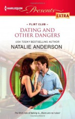Dating and Other Dangers - Natalie Anderson