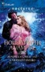 Holiday With A Vampire: Christmas Cravings/Fate Calls - Maureen Child, Caridad Piñeiro