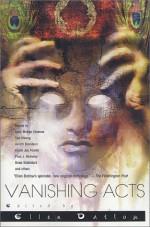 Vanishing Acts: A Science Fiction Anthology - Ellen Datlow, James Frenkel, Bruce McAllister, Mark W. Tiedemann, Daniel Abraham, Michael Cadnum, M. Shayne Bell, A.R. Morlan, Avram Davidson, Joe Haldeman, Suzy McKee Charnas, Paul J. McAuley, Ian McDowell, Brian Stableford, William Shunn, David J. Schow, Karen Joy Fowl