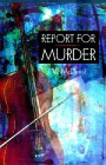 Report For Murder - Val McDermid