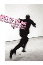 Out of the Box: The Reinvention of Art, 1965-1975 - Carter Ratcliff