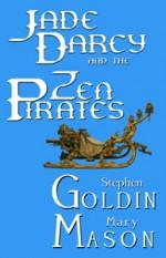 Jade Darcy and the Zen Pirates: The Rehumanization of Jade Darcy (Volume 2) - Stephen Goldin, Mary Mason
