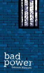 Bad Power - Deborah Biancotti