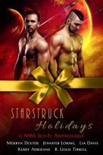 Starstruck Holidays: A MM Sci-Fi Holiday Romance Anthology - Lia Davis, Kerry Adrienne, Jennifer Loring, Merryn Dexter, B. Leslie Tirrell