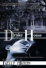 The Drake House - Kelly Moran