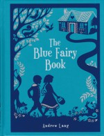 The Blue Fairy Book - Andrew Lang, Henry Justice Ford