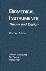 Biomedical Instruments: Theory and Design - Walter Welkowitz, Sid Deutsch, Metin Akay