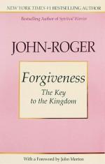 Forgiveness: The Key to the Kingdom - John-Roger, John Morton