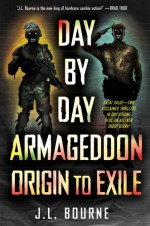 Day by Day Armageddon: Origin to Exile - J. L. Bourne