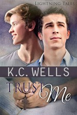 Trust Me (Lightning Tales Book 2) - K.C. Wells, Meredith Russell