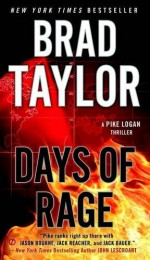 Days of Rage: A Pike Logan Thriller - Brad Taylor
