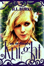 An Ordinary Knight: A Fairy Cursed Fable - H. L. Burke
