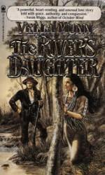 The River's Daughter - Vella Munn