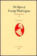 The Papers of George Washington: April-June 1789 - George Washington