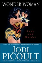 Wonder Woman: Love and Murder - Rodney Ramos, Terry Dodson, Drew Johnson, Ray Snyder, Rachel Dodson, Paco Diaz, Jodi Picoult
