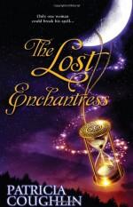 The Lost Enchantress - Patricia Coughlin
