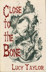 Close to the Bone - Lucy Taylor