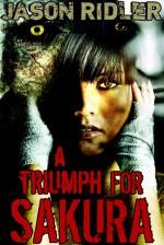 A Triumph For Sakura - Jason S. Ridler