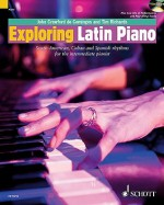 Exploring Latin Piano: South-American, Cuban and Spanish Rhythms for the Intermediate Pianist [With 2 CDs] - John Crawford de Cominges, Tim Richards