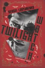 Twilight Watch - Sergei Lukyanenko
