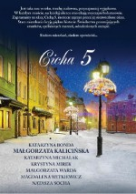 Cicha 5 - Małgorzata Warda, Natasza Socha, Małgorzata Kalicińska, Katarzyna Bonda, Katarzyna Michalak, Magdalena Witkiewicz, Krystyna Mirek
