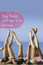 Neue Nächte, Jetzt Erst Recht! - Kelly McKain, Angelika Eisold-Viebig