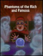 Phantoms of the Rich & Famous - Stuart A. Kallen