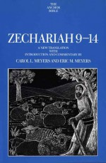 Zechariah 9-14 - Carol L. Meyers, Eric M. Meyers