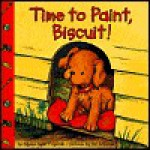 Time to Paint, Biscuit! - Alyssa Satin Capucilli, Pat Schories