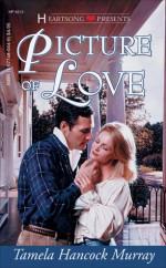 Picture Of Love (Heartsong Presents #213) - Tamela Hancock Murray