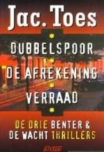 Dubbelspoor, De afrekening & Verraad - Jac. Toes
