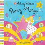 Party Magic (Felicity Wishes) - Emma Thomson