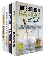 Baking Soda and Epsom Salt Box Set (4 in 1): Over 100 Incredible Recipes on Cleaning, Cooking, and Beauty for Everyday (DIY Household Hacks and Tips) - Becky Hunter, Alice Clay, Olivia Henson, Wendy Cole