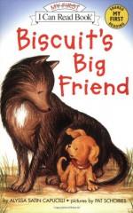 Biscuit's Big Friend (My First I Can Read) - Alyssa Satin Capucilli, Pat Schories
