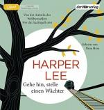 Gehe hin, stelle einen Wächter - Harper Lee, Nina Hoss, Ulrike Wasel, Klaus Timmermann