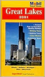 Mobil Travel Guide 2001 Great Lakes: Illinois, Indiana, Michigan, Ohio, Wisconsin - Mobil Travel Guides