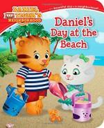 Daniel's Day at the Beach (Daniel Tiger's Neighborhood) - Becky Friedman, Jason Fruchter