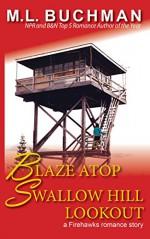Blaze Atop Swallow Hill Lookout (Firehawks Book 11) - M. L. Buchman