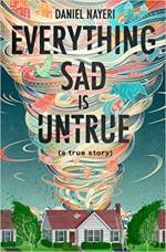 Everything Sad Is Untrue (a true story) - Daniel Nayeri