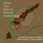 Twas the Night Before Christmas: A Visit from St. Nicholas by Clement C Moore (2015-10-15) - Clement C Moore;