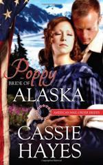 Poppy: Bride of Alaska (American Mail-Order Brides) (Volume 49) - Cassie Hayes
