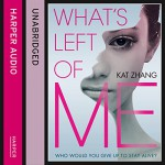 What's Left of Me (The Hybrid Chronicles, Book 1) - Kat Zhang, Kim Mai Guest