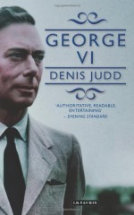 George VI - Denis Judd