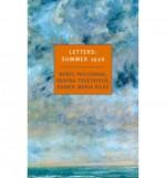 Letters, Summer 1926 - Boris Pasternak, Marina Tsvetaeva, Rainer Maria Rilke