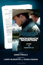 Brokeback Mountain: Story to Screenplay - Annie Proulx, Larry McMurtry, Diana Ossana