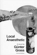 Local Anaesthetic - Günter Grass, Ralph Manheim, Günter Grass