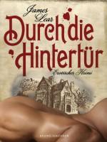 Durch die Hintertür. Erotischer Krimi: (Gay Erotic Mystery) (German Edition) - James Lear
